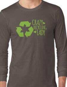 Crazy Recycling Lady Long Sleeve T-Shirt