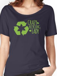 Crazy Recycling Lady Women's Relaxed Fit T-Shirt