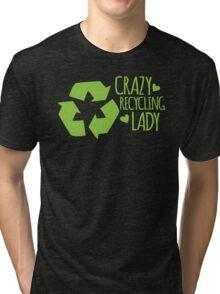 Crazy Recycling Lady Tri-blend T-Shirt
