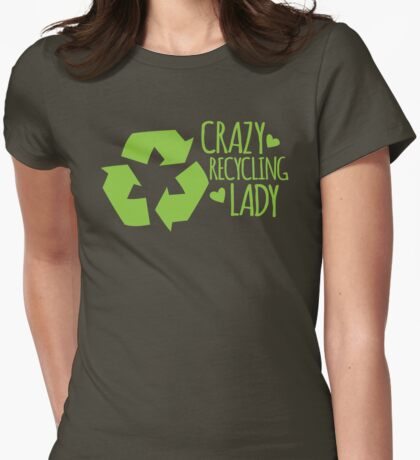 Crazy Recycling Lady Womens Fitted T-Shirt