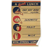 WPA United States Government Work Project Administration Poster 0729 A Good Lunch Hot Dish Sandwich Fruit Milk School Lunch Poster