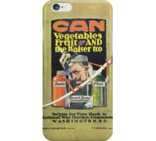 United States Department of Agriculture Poster 0093 Can Vegetables Fruit and Kaiser Too National War Garden Commission iPhone Case/Skin