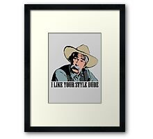 The Big Lebowski I Like Your Style Dude T-Shirt Framed Print