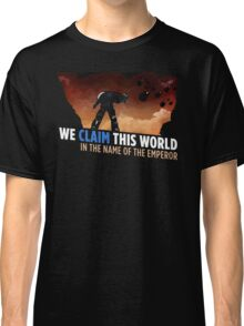 We claim this world Classic T-Shirt