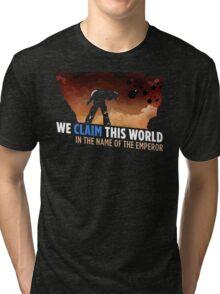 We claim this world Tri-blend T-Shirt