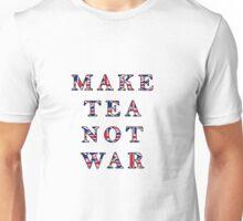 Make Tea Not War T-Shirt Unisex T-Shirt