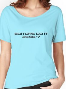 Editors do it 23.98/7 Women's Relaxed Fit T-Shirt