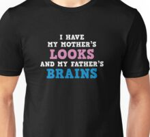 I Have My Mother's Looks Unisex T-Shirt