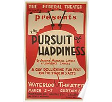 WPA United States Government Work Project Administration Poster 0551 Pursuit of Happiness Waterloo Theatre Armina Marshall and Lawrence Langer Poster