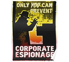Only YOU Can Prevent CORPORATE ESPIONAGE Poster