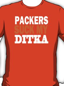 CHICAGO BEARS tee Packers can suck my ditka T-Shirt