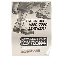 United States Department of Agriculture Poster 0167 Fighting Men Need Good Leather Skin Cure Ship Carefully Properly Promptly Poster