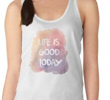 Life Is Good Today Women's Tank Top