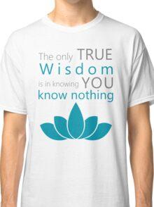 True Wisdom Classic T-Shirt