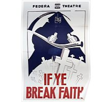 WPA United States Government Work Project Administration Poster 0343 If Ye Break Faith Poster
