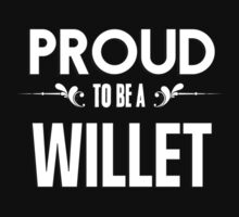 Proud to be a Willet. Show your pride if your last name or surname is Willet by mjones7778