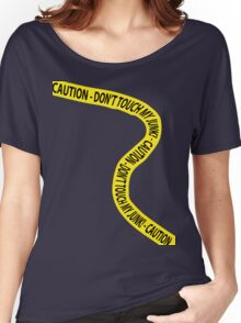 Caution - Don't Touch My Junk! Women's Relaxed Fit T-Shirt