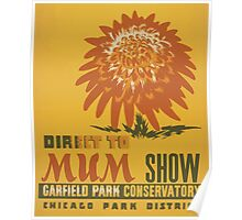 WPA United States Government Work Project Administration Poster 0872 Direct to Mum Show Garfield Park Conservatory Poster
