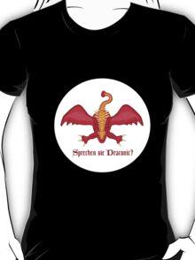 Sprechen sie Draconic? T-Shirt