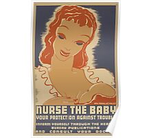 WPA United States Government Work Project Administration Poster 0627 Nurse The Baby Your Protection Against Trouble Poster