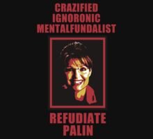 Refudiate Sarah Palin by jayveezed