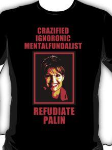 Refudiate Sarah Palin T-Shirt
