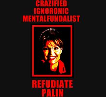 Refudiate Sarah Palin Unisex T-Shirt