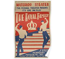 WPA United States Government Work Project Administration Poster 0567 Waterloo Theatre The Royal Fmaily Poster