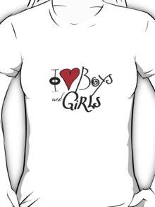 I Love Boys and Girls T-Shirt