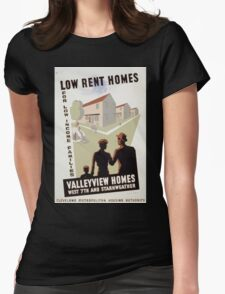 WPA United States Government Work Project Administration Poster 0301 Low Rent Homes for Low Income Families Valleyview Homes Womens Fitted T-Shirt