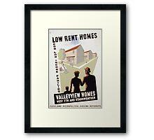 WPA United States Government Work Project Administration Poster 0301 Low Rent Homes for Low Income Families Valleyview Homes Framed Print
