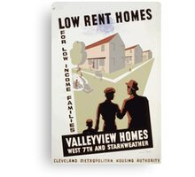WPA United States Government Work Project Administration Poster 0301 Low Rent Homes for Low Income Families Valleyview Homes Canvas Print