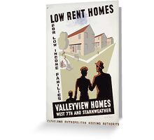 WPA United States Government Work Project Administration Poster 0301 Low Rent Homes for Low Income Families Valleyview Homes Greeting Card