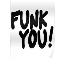 Funk You! (black) Poster