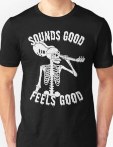 Sounds Good Feels Good - White T-Shirt
