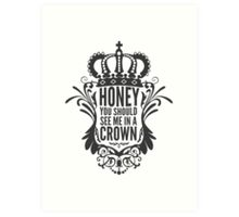 In A Crown - Deluxe Edition Art Print