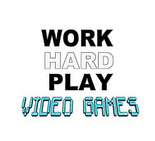 Work Hard Play Video Games Photographic Print