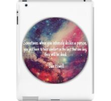 Danisnotonfire 'Sometimes when you intensely dislike a person...' quote iPad Case/Skin