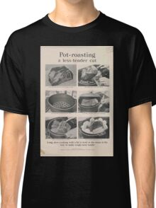 United States Department of Agriculture Poster 0304 Pot Roasting a Less Tender Cut Classic T-Shirt