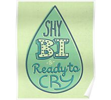 Shy, Bi, and Ready To Cry Poster