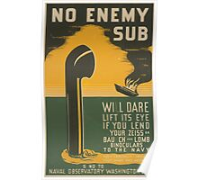 WPA United States Government Work Project Administration Poster 0463 No Enemy Sub Will Dare Lift its Eye if you Lend your Binoculars to the Navy Naval Observatory Poster