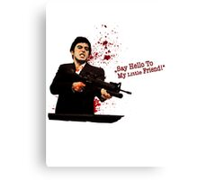 """Say Hello To My Little Friend"" - Scarface Canvas Print"