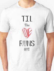 Til the Love Runs Out - Black & Red Unisex T-Shirt
