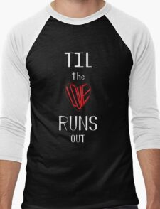 Til the Love Runs Out - White & Red Men's Baseball ¾ T-Shirt