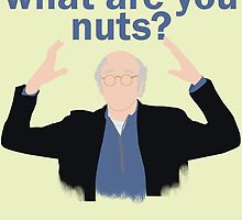 What are you nuts?  by TheFilmowski