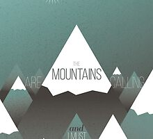 The Mountains are calling, and I must go by Rhya