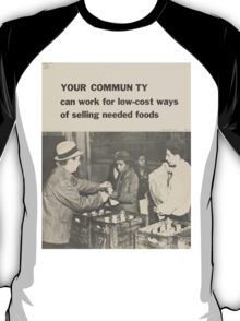 United States Department of Agriculture Poster 0087 Your Community Low Cost Selling Needed Foods T-Shirt