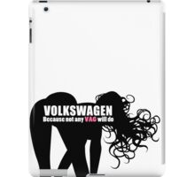 Volkswagon - Because not any VAG will do iPad Case/Skin