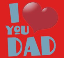 I love you DAD! Baby Tee
