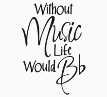 Without Music Life Would Bb One Piece - Long Sleeve